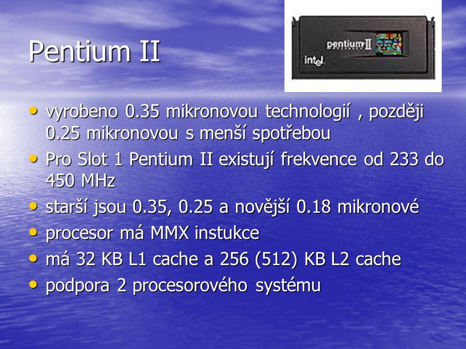 INTEL Pentium MMX Vychází z originálního Pentia. Liší se především ve výkonnosti v multimédialních aplikacích, protože obsahuje instrukce MMX Vychází