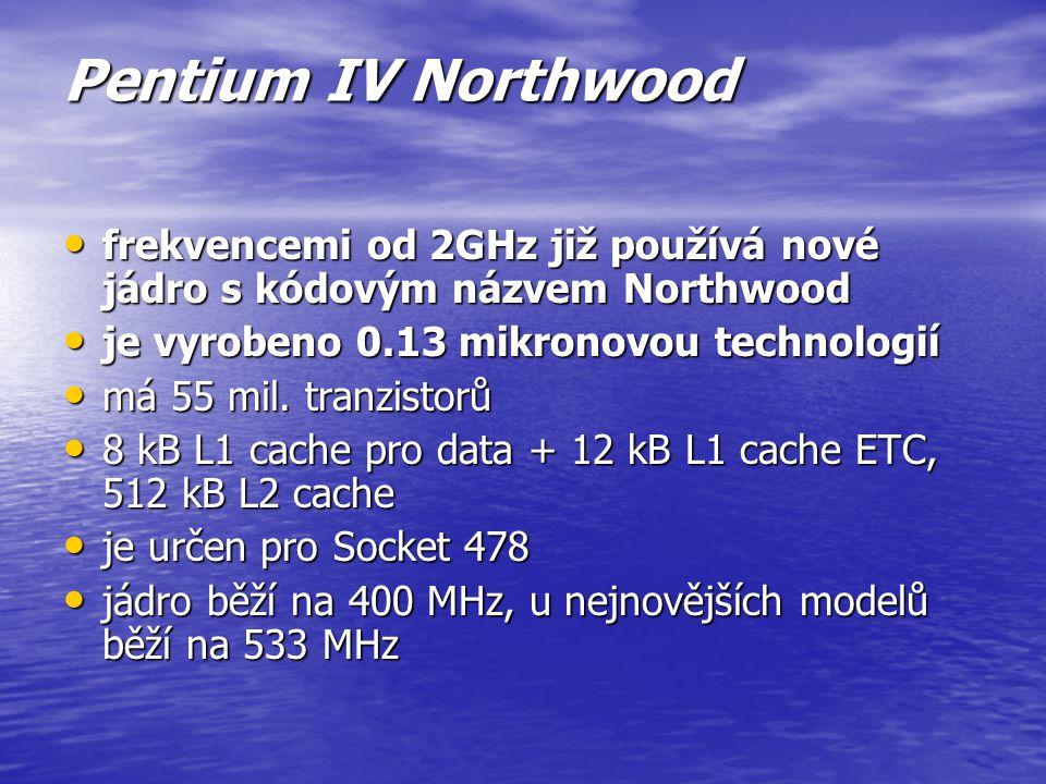 Pentium IV Willamette je vyrobeno 0.18 mikronovou technologií je vyrobeno 0.18 mikronovou technologií obsahuje 42 mil. tranzistorů obsahuje 42 mil. tr