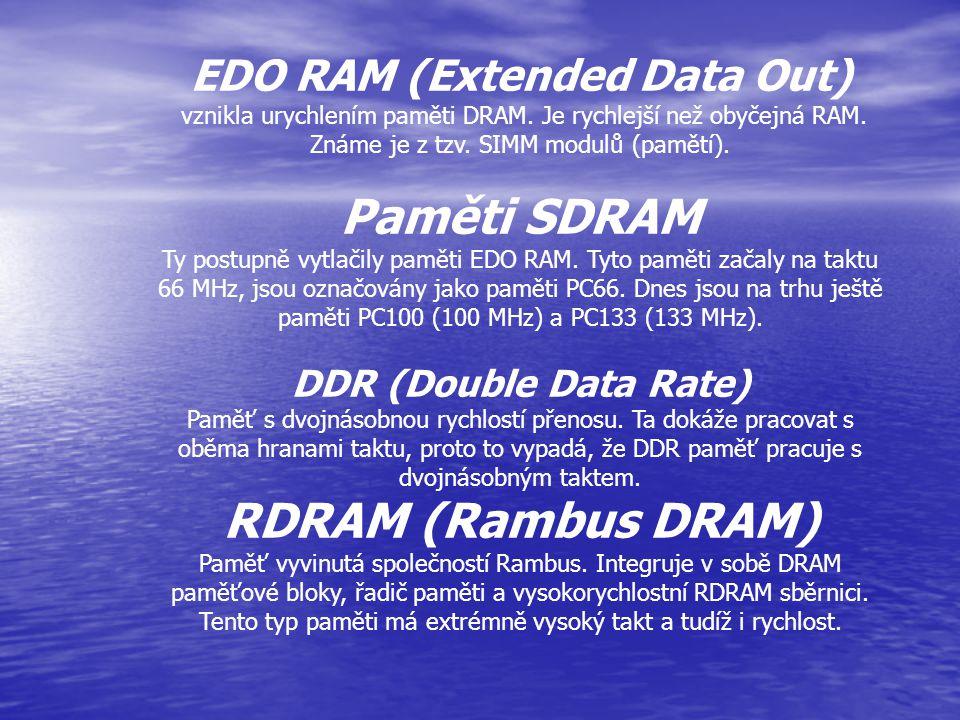 Statická a dynamická RAM Paměti SRAM (Static Random Access Memory) uchovávají informaci v sobě uloženou po celou dobu, kdy jsou připojeny ke zdroji el