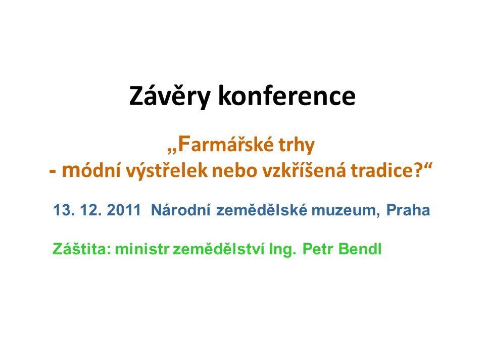 """Závěry konference """"F armářské trhy - m ódní výstřelek nebo vzkříšená tradice 13."""