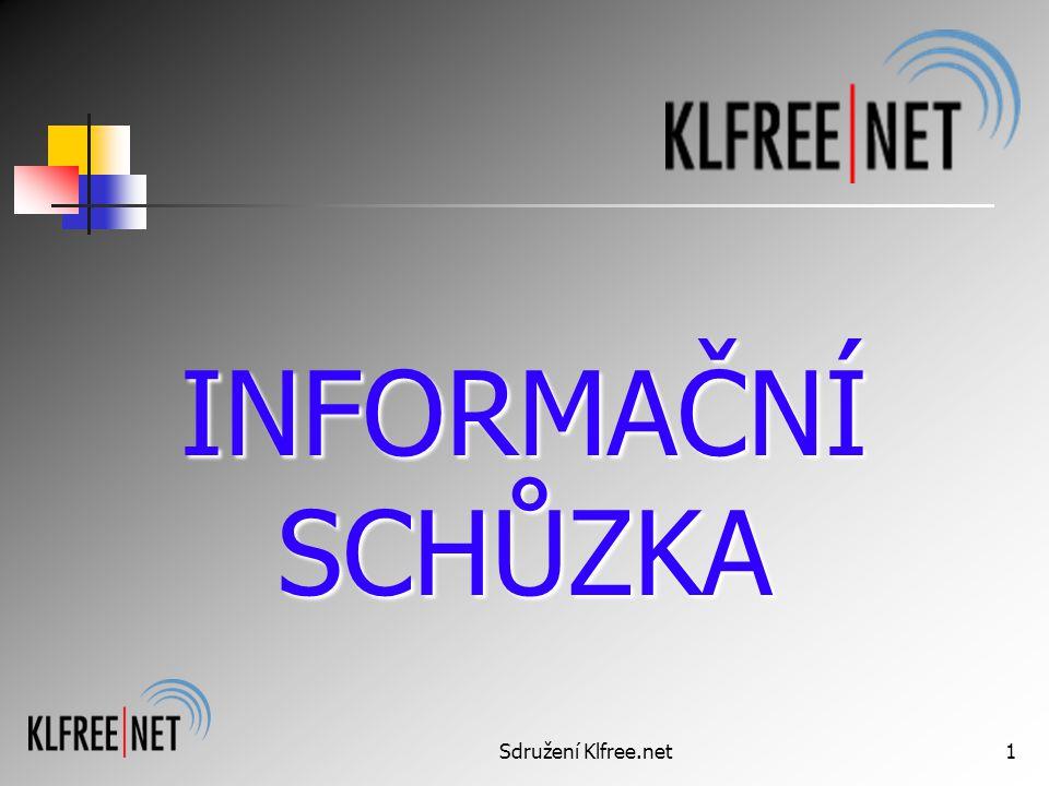 Sdružení Klfree.net1 INFORMAČNÍ SCHŮZKA