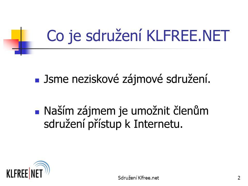 Sdružení Klfree.net2 Co je sdružení KLFREE.NET Jsme neziskové zájmové sdružení.