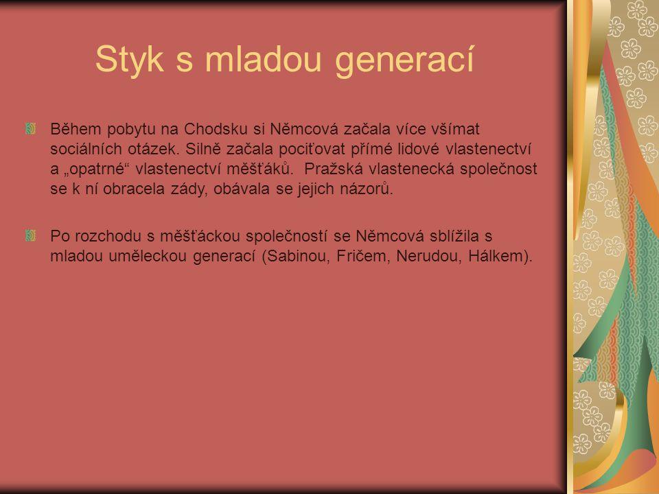 Styk s mladou generací Během pobytu na Chodsku si Němcová začala více všímat sociálních otázek.