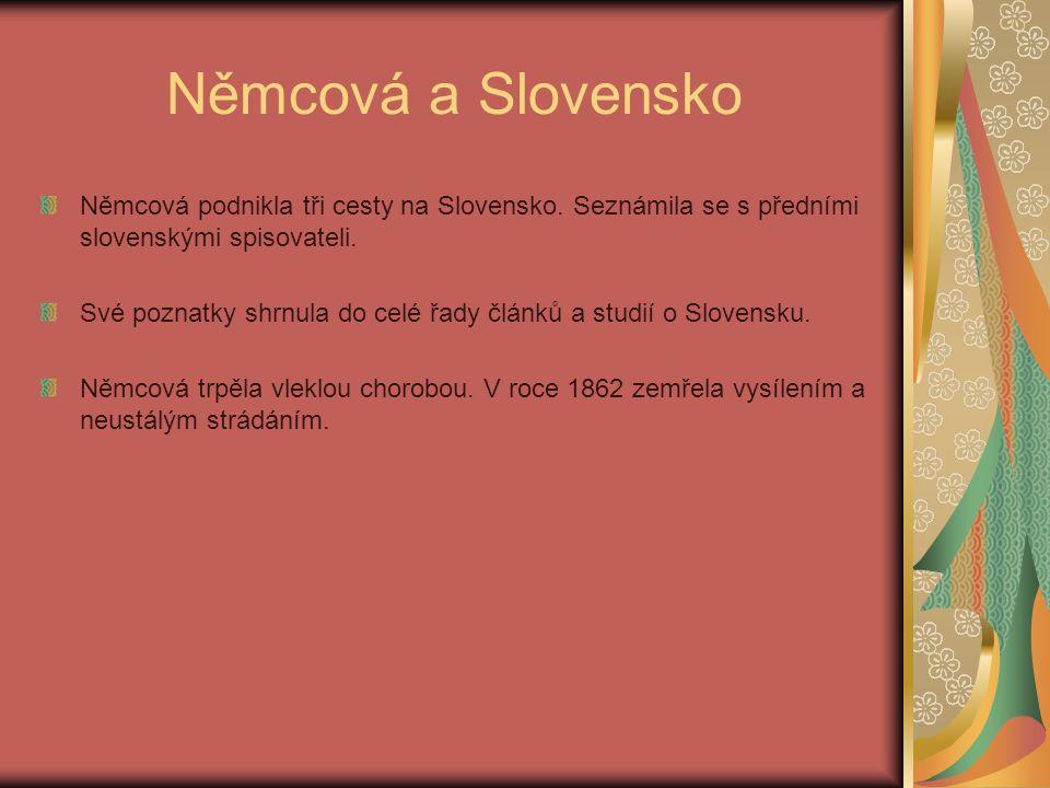Němcová a Slovensko Němcová podnikla tři cesty na Slovensko.