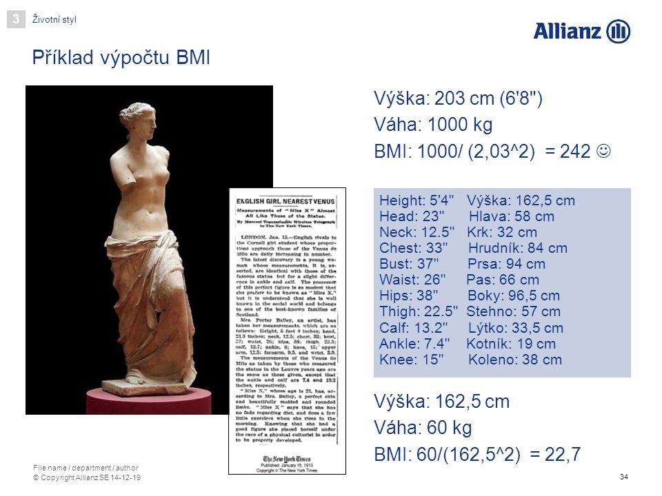 34 File name / department / author © Copyright Allianz SE 14-12-19 Příklad výpočtu BMI Výška: 203 cm (6'8