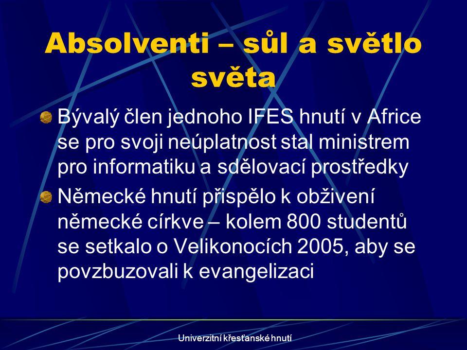 Univerzitní křesťanské hnutí Potřebujeme vaší pomoc k šíření evangelia mezi studenty v ČR Studenti mohou významně ovlivnit budoucnost českého národa, církve, rodiny, měst a společnosti.