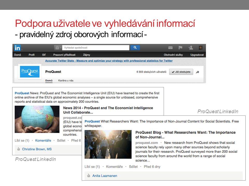 Podpora uživatele ve vyhledávání informací - pravidelný zdroj oborových informací - ProQuest LinkedIn