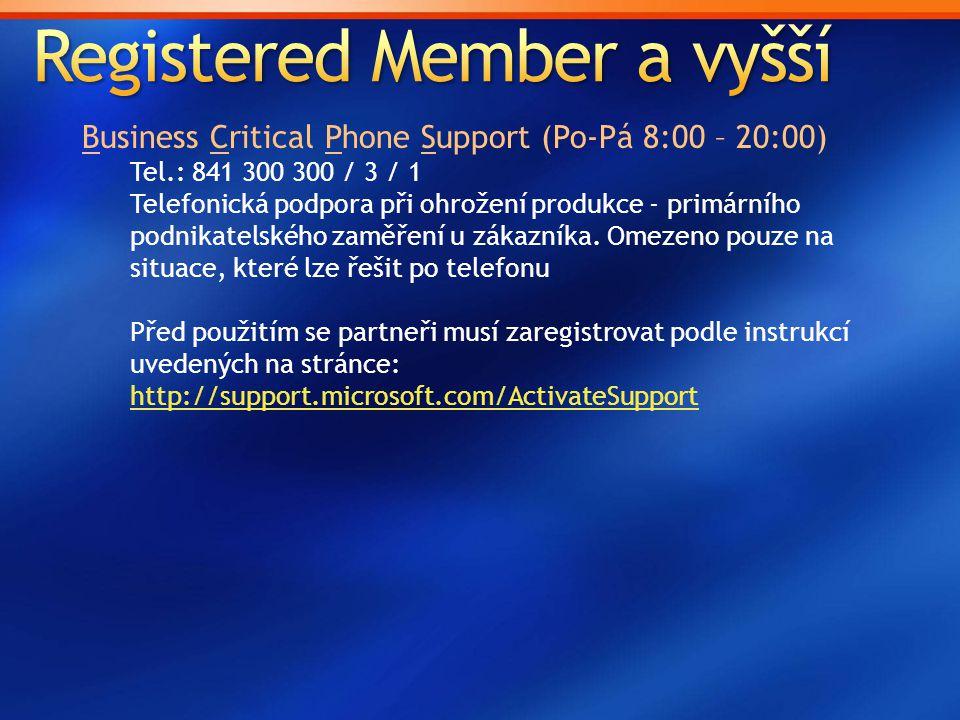 Business Critical Phone Support (Po-Pá 8:00 – 20:00) Tel.: 841 300 300 / 3 / 1 Telefonická podpora při ohrožení produkce - primárního podnikatelského
