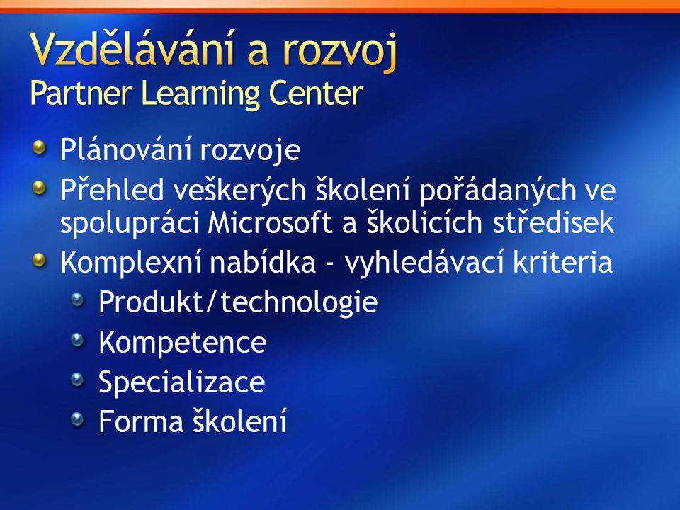 Plánování rozvoje Přehled veškerých školení pořádaných ve spolupráci Microsoft a školicích středisek Komplexní nabídka - vyhledávací kriteria Produkt/
