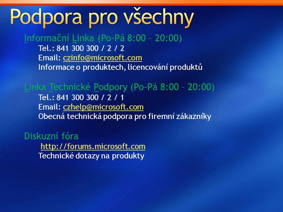 Informační Linka (Po-Pá 8:00 – 20:00) Tel.: 841 300 300 / 2 / 2 Email: czinfo@microsoft.comczinfo@microsoft.com Informace o produktech, licencování pr