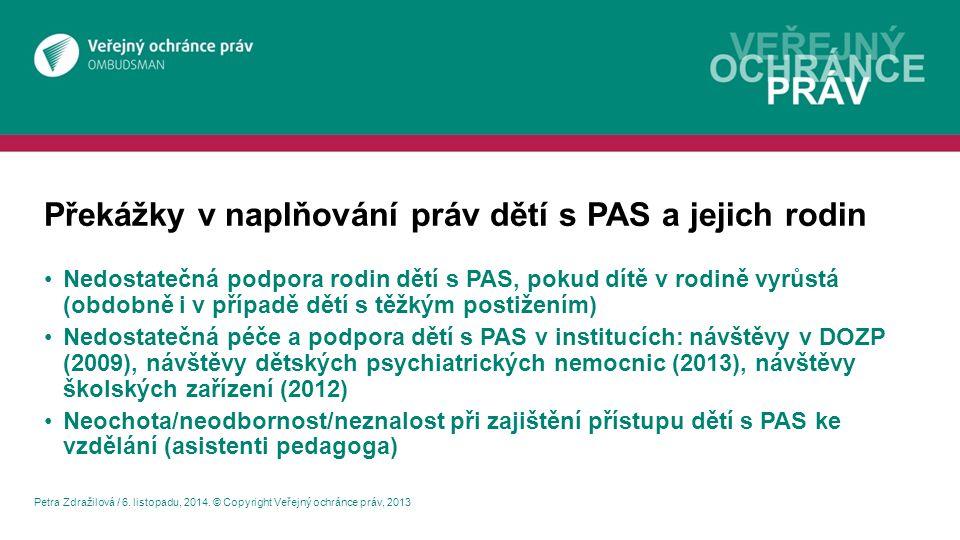 Překážky v naplňování práv dětí s PAS a jejich rodin Petra Zdražilová / 6.
