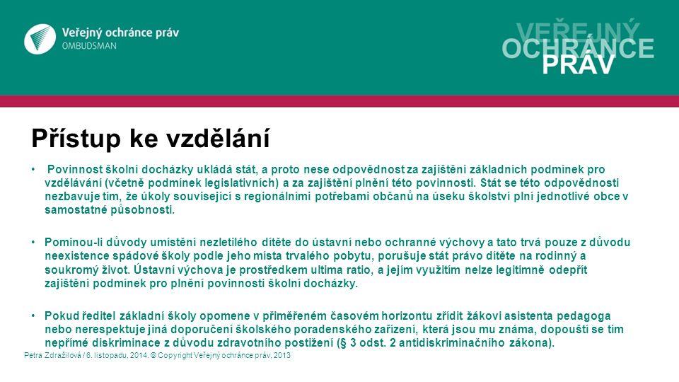 Přístup ke vzdělání Petra Zdražilová / 6. listopadu, 2014.