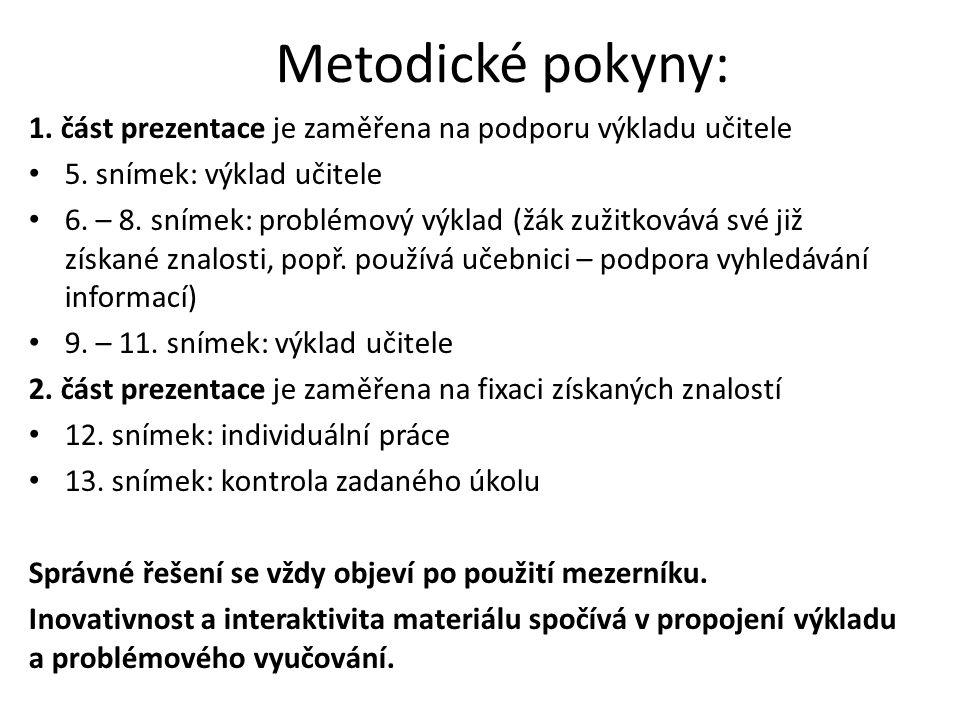 Metodické pokyny: 1.část prezentace je zaměřena na podporu výkladu učitele 5.