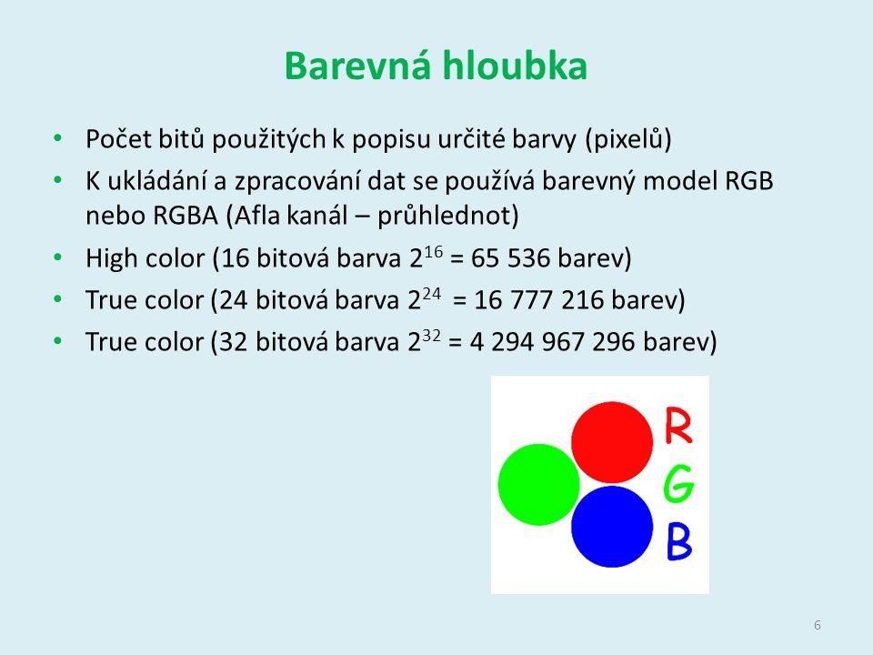 Barevná hloubka Počet bitů použitých k popisu určité barvy (pixelů) K ukládání a zpracování dat se používá barevný model RGB nebo RGBA (Afla kanál – průhlednot) High color (16 bitová barva 2 16 = 65 536 barev) True color (24 bitová barva 2 24 = 16 777 216 barev) True color (32 bitová barva 2 32 = 4 294 967 296 barev) 6