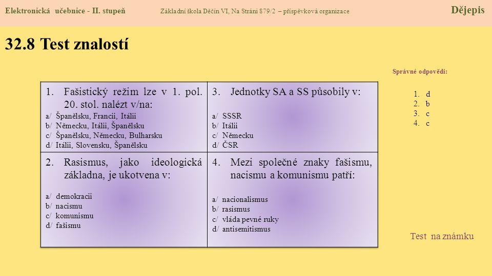 32.8 Test znalostí Správné odpovědi: 1.d 2.b 3.c 4.c Test na známku Elektronická učebnice - II. stupeň Základní škola Děčín VI, Na Stráni 879/2 – přís