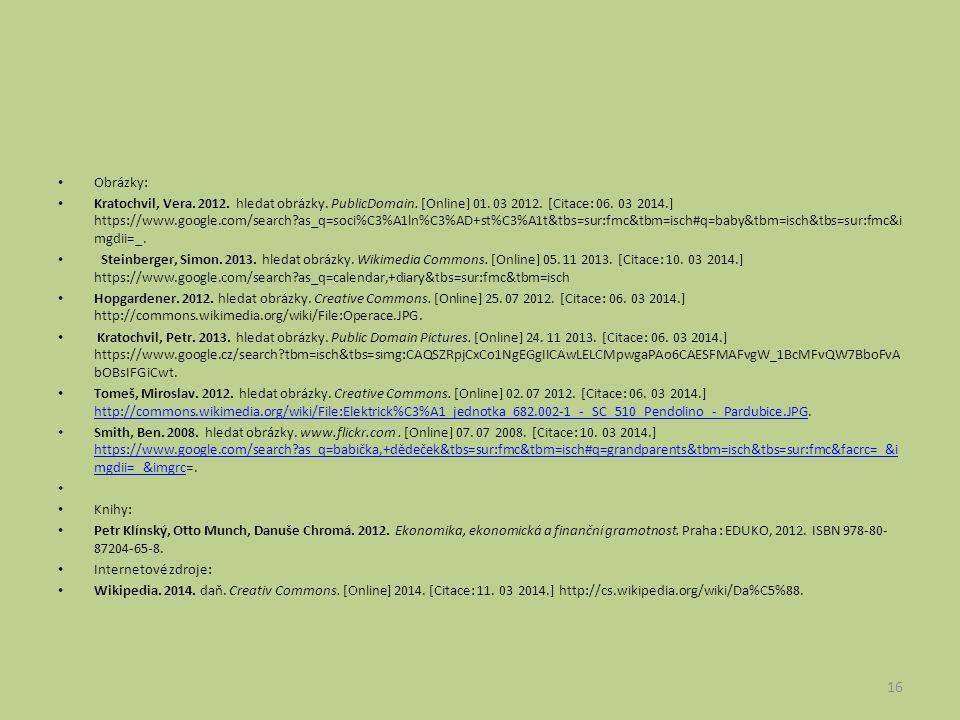 Obrázky: Kratochvil, Vera. 2012. hledat obrázky. PublicDomain. [Online] 01. 03 2012. [Citace: 06. 03 2014.] https://www.google.com/search?as_q=soci%C3