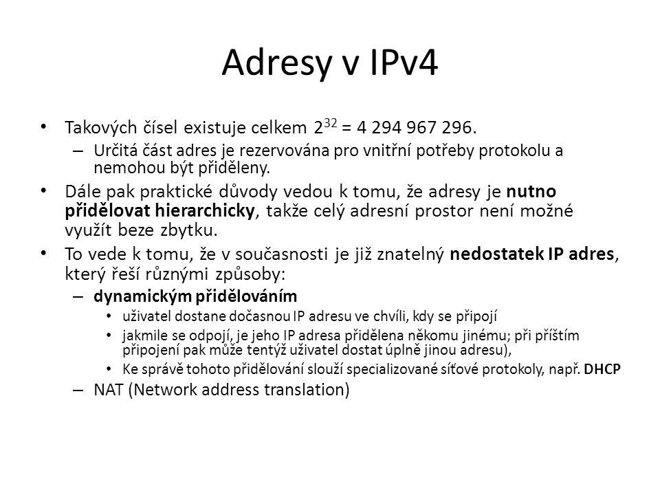 Adresy v IPv4 Takových čísel existuje celkem 2 32 = 4 294 967 296. – Určitá část adres je rezervována pro vnitřní potřeby protokolu a nemohou být přid