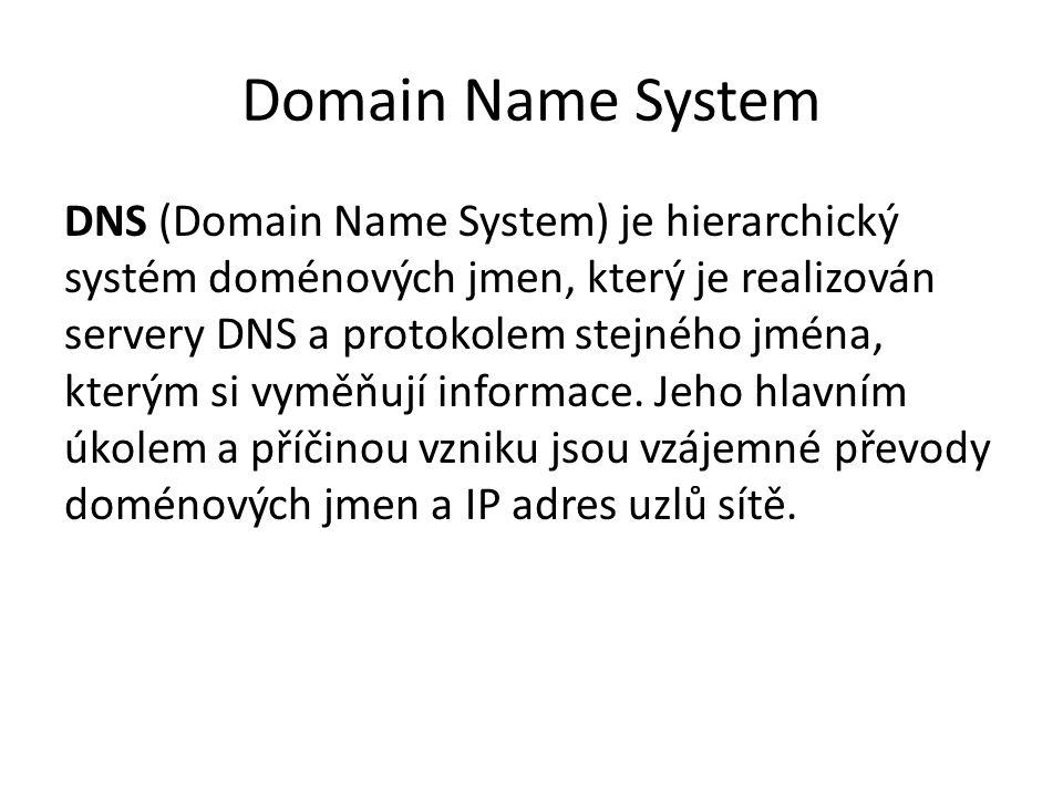 Domain Name System DNS (Domain Name System) je hierarchický systém doménových jmen, který je realizován servery DNS a protokolem stejného jména, který
