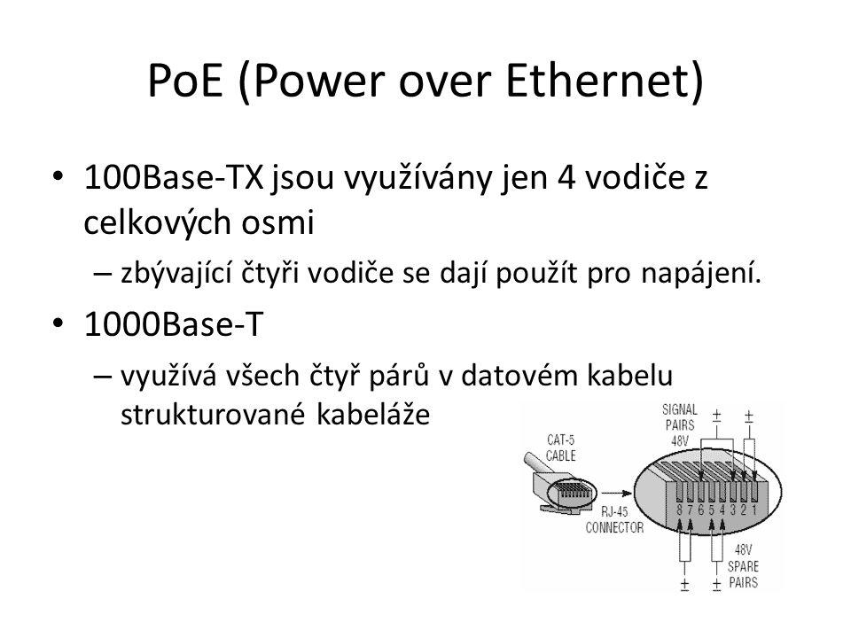 PoE (Power over Ethernet) 100Base-TX jsou využívány jen 4 vodiče z celkových osmi – zbývající čtyři vodiče se dají použít pro napájení. 1000Base-T – v