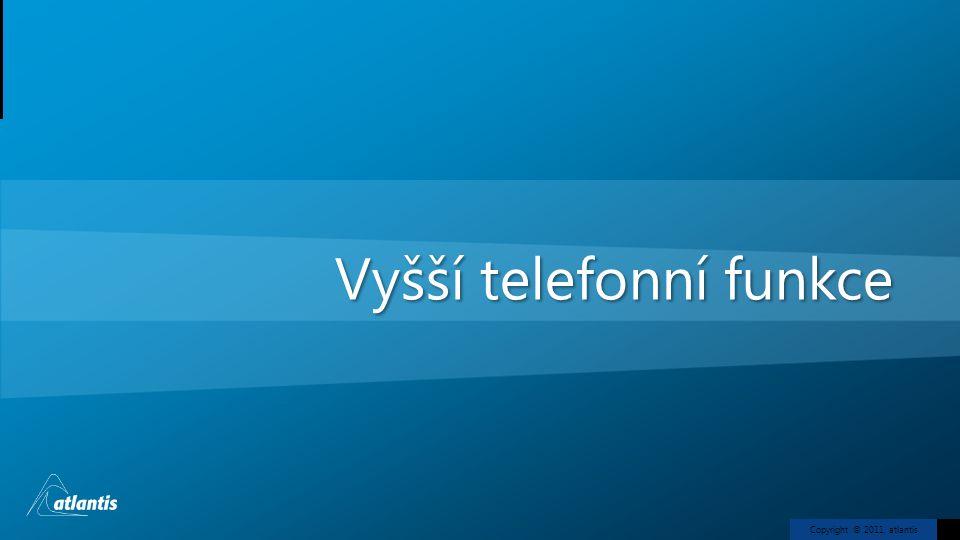 Copyright © 2011, atlantis Vyšší telefonní funkce