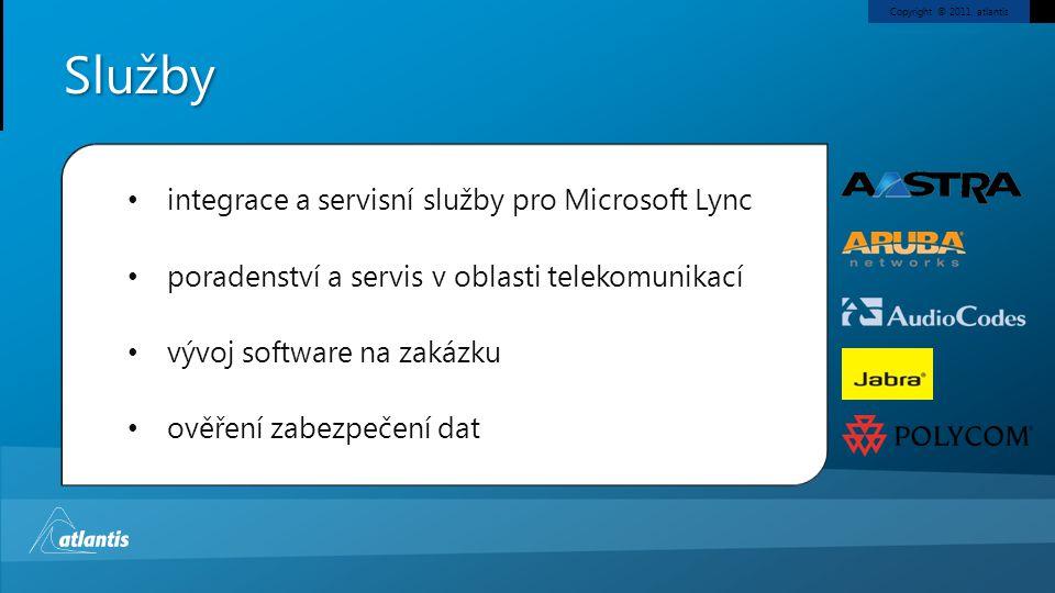 Copyright © 2011, atlantisSlužby integrace a servisní služby pro Microsoft Lync poradenství a servis v oblasti telekomunikací vývoj software na zakázk