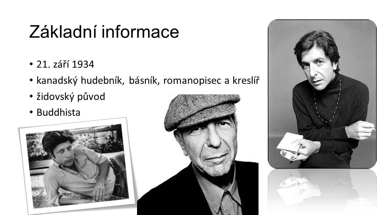 Základní informace 21. září 1934 kanadský hudebník, básník, romanopisec a kreslíř židovský původ Buddhista