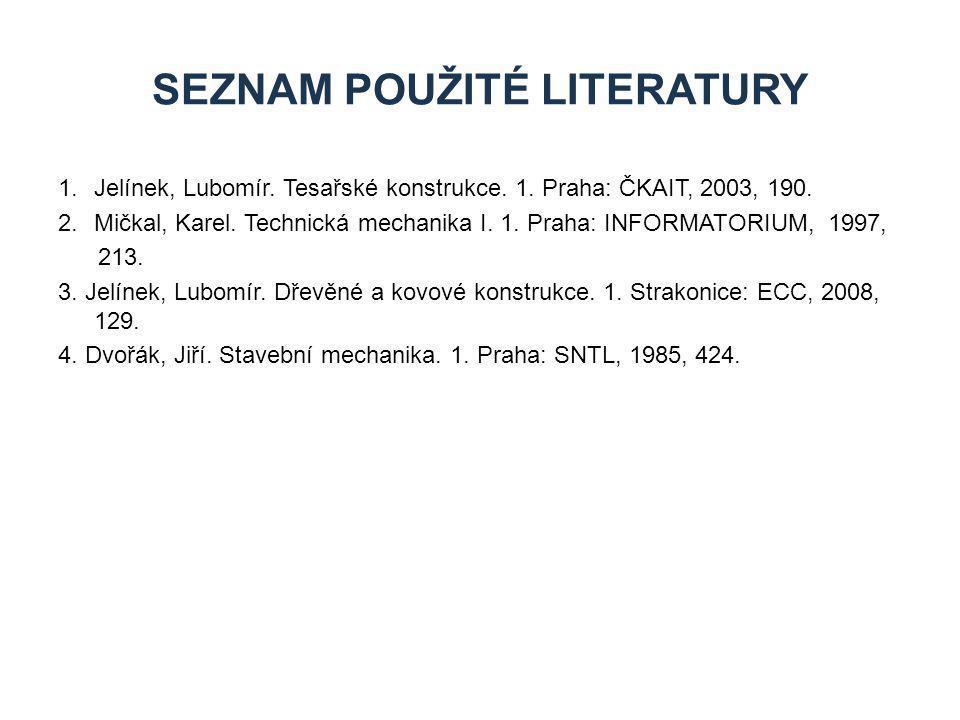 1.Jelínek, Lubomír.Tesařské konstrukce. 1. Praha: ČKAIT, 2003, 190.