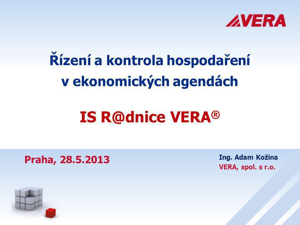 Řízení a kontrola hospodaření Program 1.Úvod 2.IS R@dnice VERA ® 3.Řízení a kontrola 4.Podpora pro manažery 5.Závěr