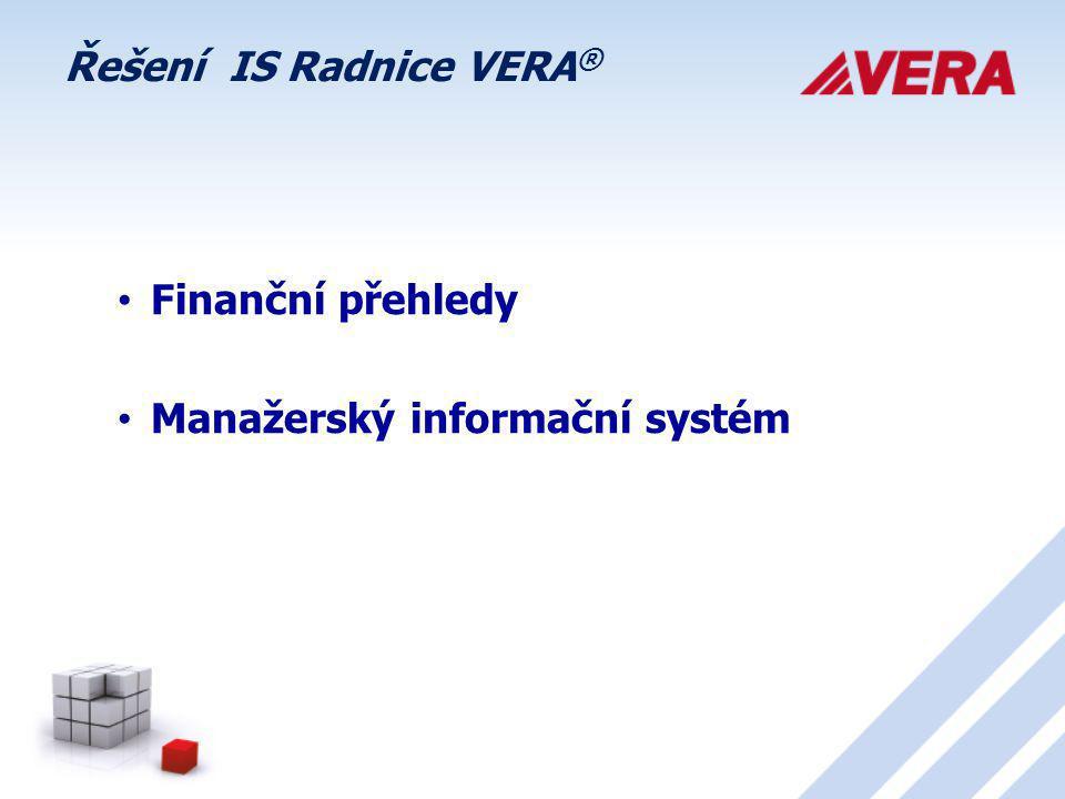 Řešení IS Radnice VERA ® Finanční přehledy Manažerský informační systém