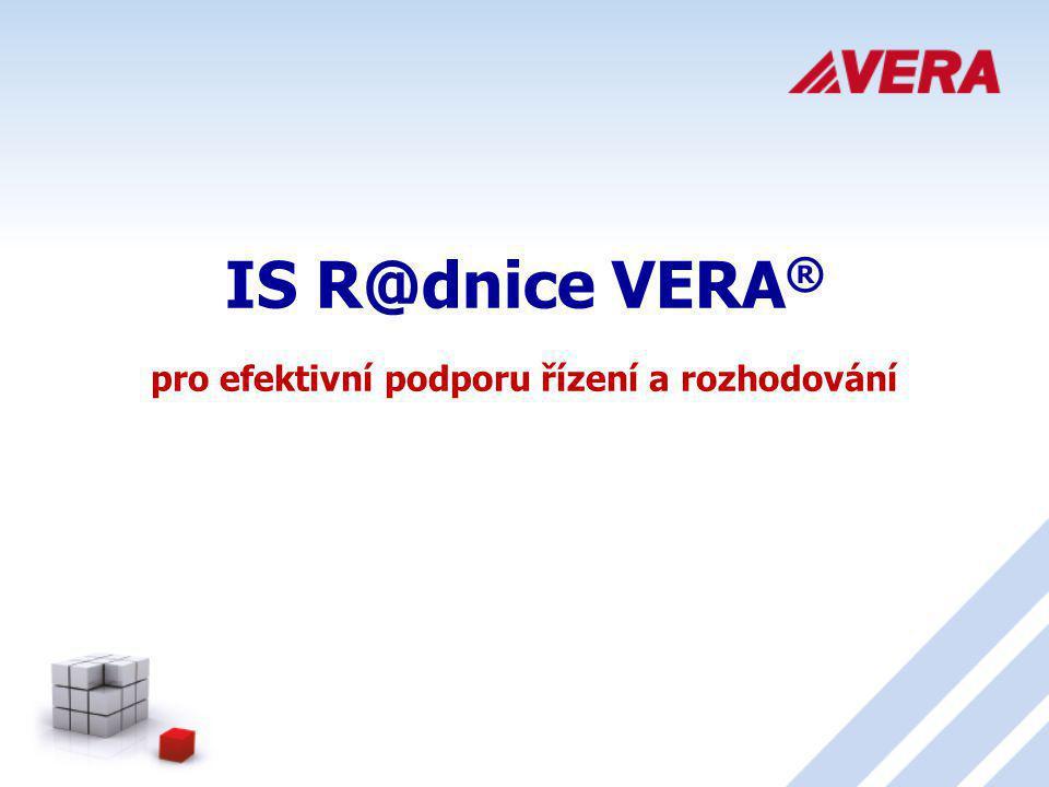 IS R@dnice VERA ® pro efektivní podporu řízení a rozhodování