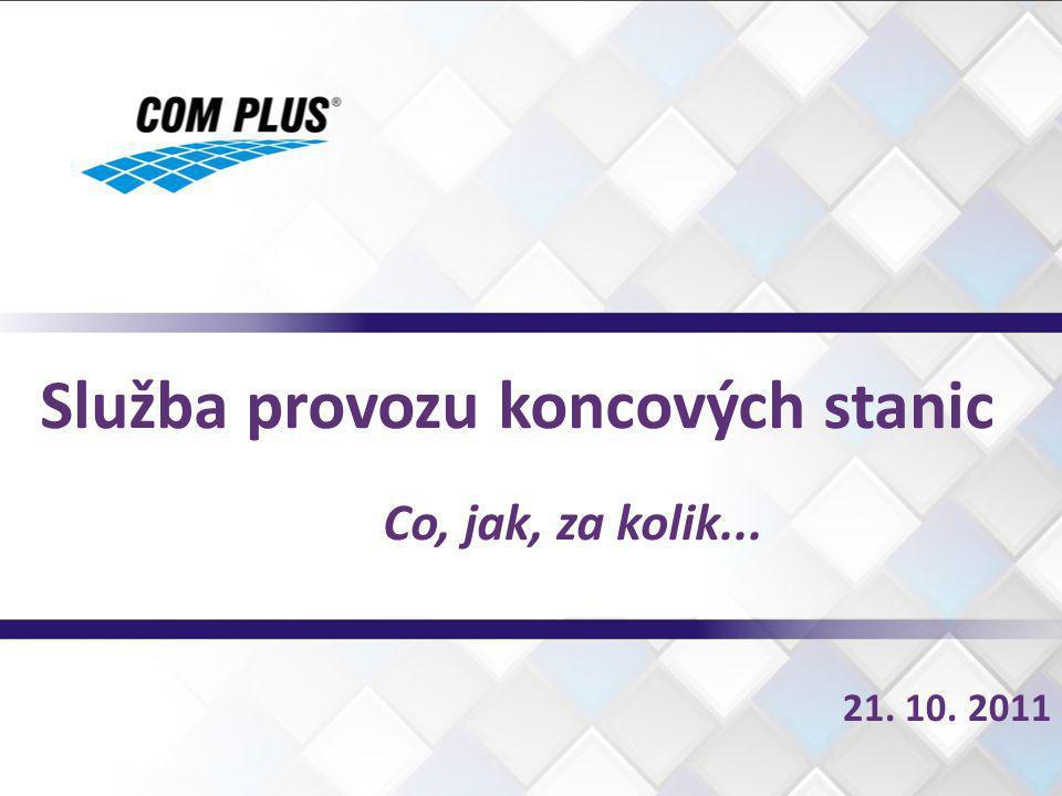 21. 10. 2011 Služba provozu koncových stanic Co, jak, za kolik...
