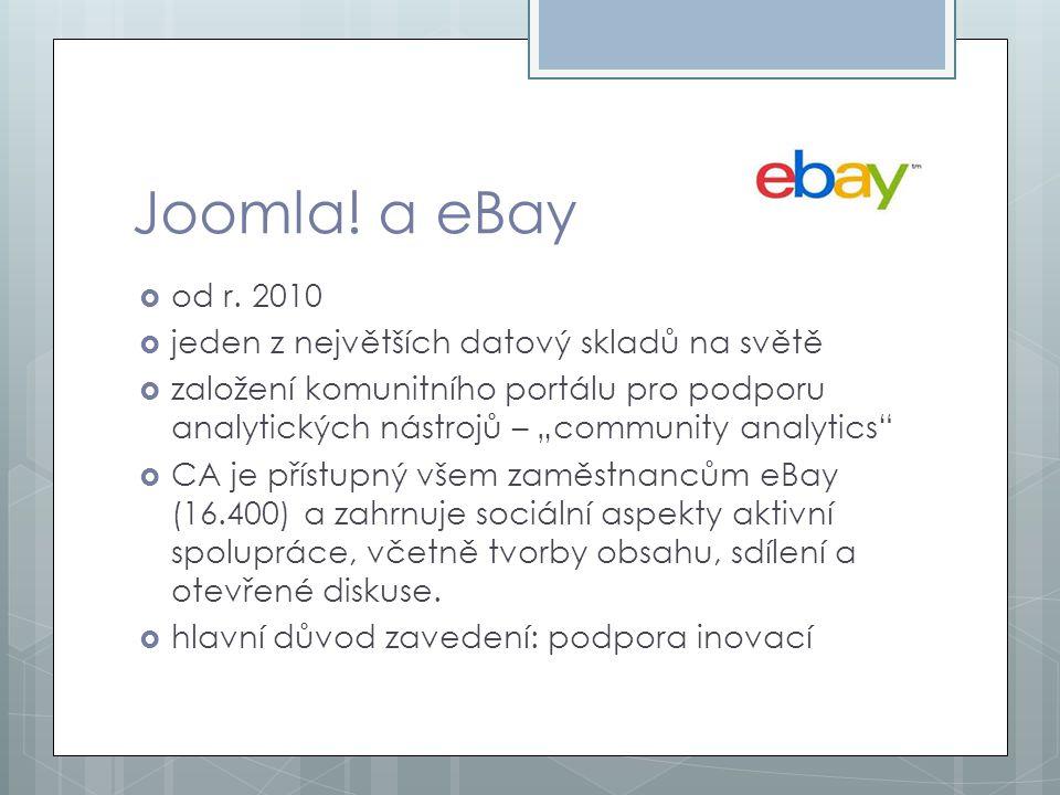 """Joomla! a eBay  od r. 2010  jeden z největších datový skladů na světě  založení komunitního portálu pro podporu analytických nástrojů – """"community"""