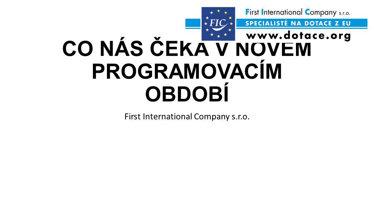 CO NÁS ČEKÁ V NOVÉM PROGRAMOVACÍM OBDOBÍ First International Company s.r.o.