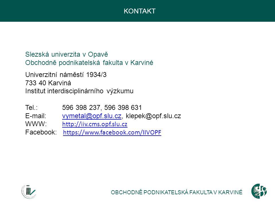 KONTAKT Slezská univerzita v Opavě Obchodně podnikatelská fakulta v Karviné Univerzitní náměstí 1934/3 733 40 Karviná Institut interdisciplinárního vý