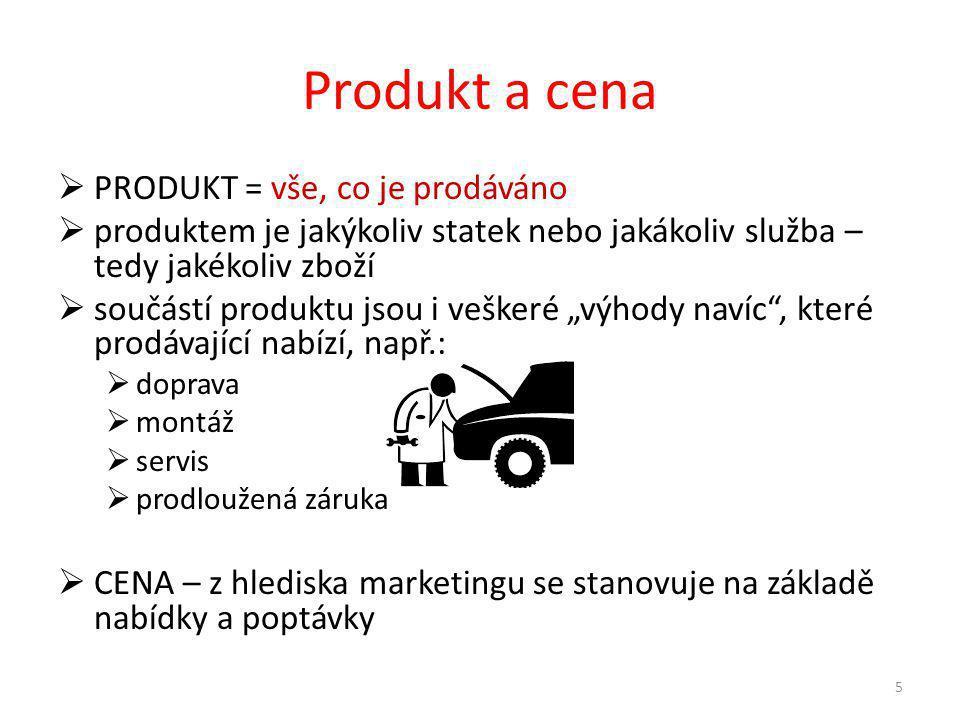 """Produkt a cena  PRODUKT = vše, co je prodáváno  produktem je jakýkoliv statek nebo jakákoliv služba – tedy jakékoliv zboží  součástí produktu jsou i veškeré """"výhody navíc , které prodávající nabízí, např.:  doprava  montáž  servis  prodloužená záruka  CENA – z hlediska marketingu se stanovuje na základě nabídky a poptávky 5"""