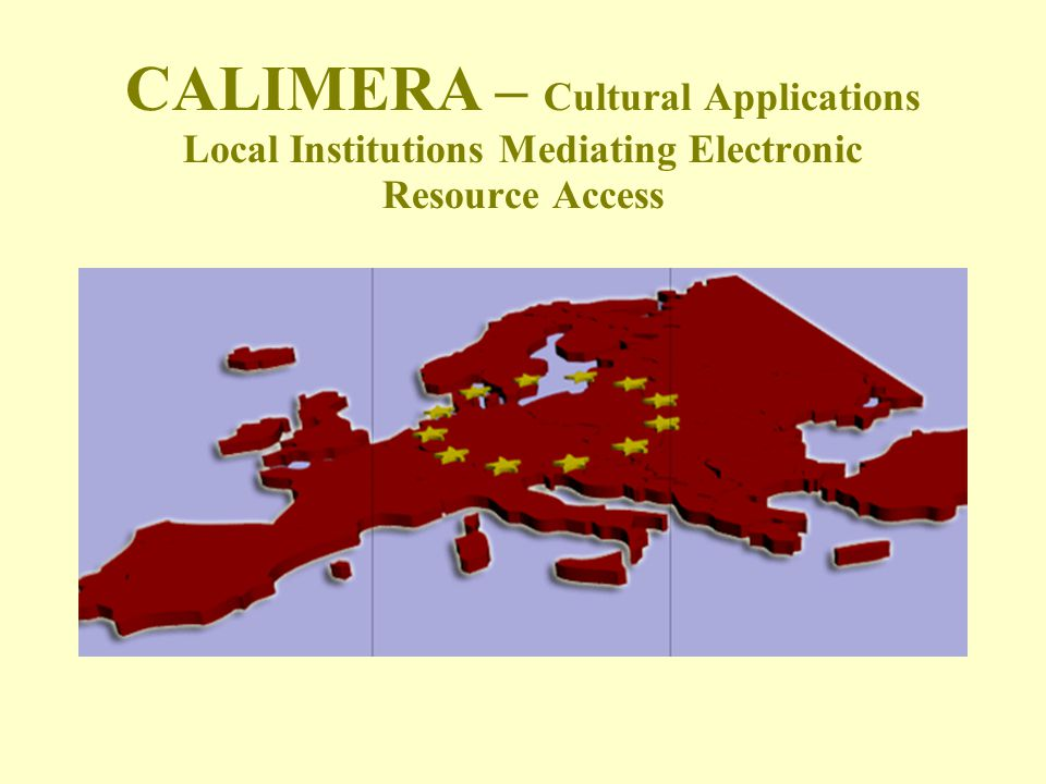CALIMERA – Cultural Applications Local Institutions Mediating Electronic Resource Access