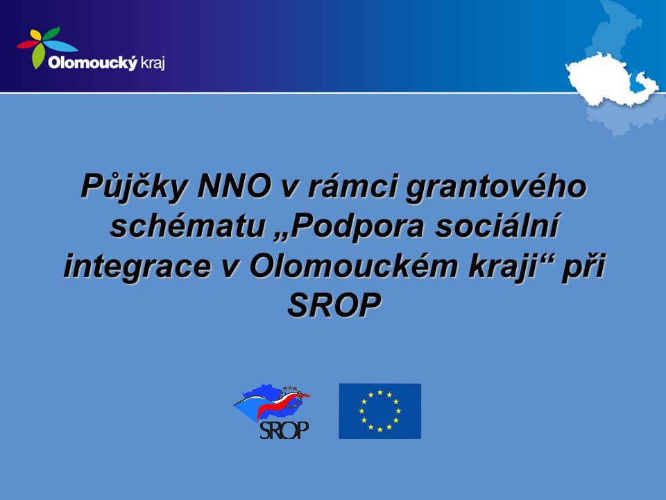 """Půjčky NNO v rámci grantového schématu """"Podpora sociální integrace v Olomouckém kraji při SROP"""