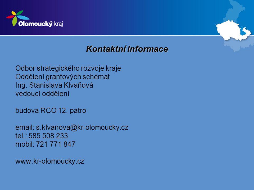Kontaktní informace Odbor strategického rozvoje kraje Oddělení grantových schémat Ing.