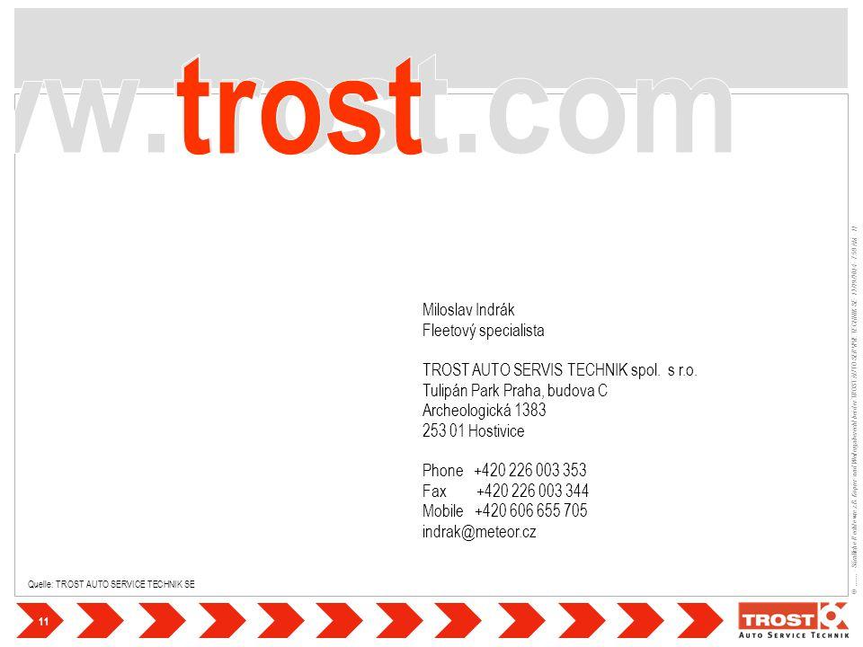 11 ©....... - Sämtliche Rechte wie z.B. Kopier- und Weitergaberecht bei der TROST AUTO SERVIVE TECHNIK SE- 12/19/2014 - 7:59 AM - 11 Quelle: TROST AUT