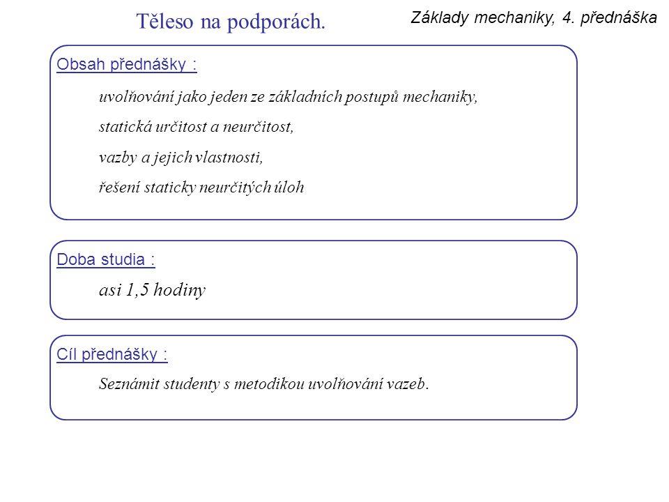 Základy mechaniky, 4.přednáška V 1. a 2.