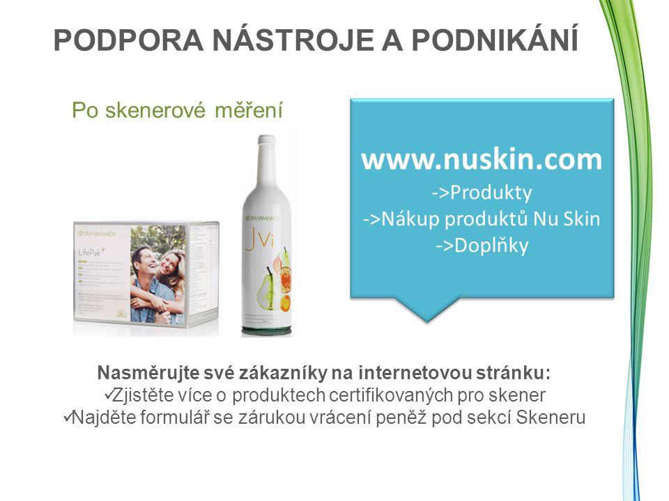 Po skenerové měření www.nuskin.com ->Produkty ->Nákup produktů Nu Skin ->Doplňky Nasměrujte své zákazníky na internetovou stránku: Zjistěte více o pro
