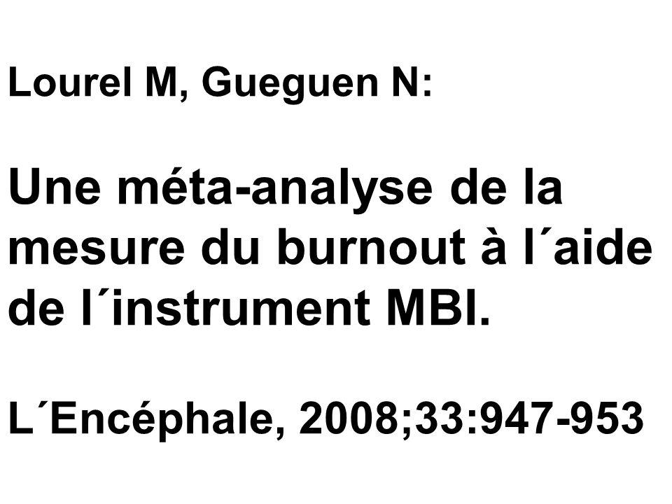 Lourel M, Gueguen N: Une méta-analyse de la mesure du burnout à l´aide de l´instrument MBI. L´Encéphale, 2008;33:947-953