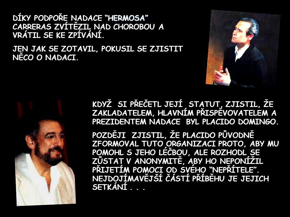 V ROCE 1987 SE CARRERAS STŘETL S O MNOHO HORŠÍM NEPŘÍTELEM NEŽ BYL JEHO RIVAL PLACIDO DOMINGO. PŘEKVAPILA HO NEBLAHÁ DIAGNÓZA: LEUKÉMIE! JEHO BOJ PROT