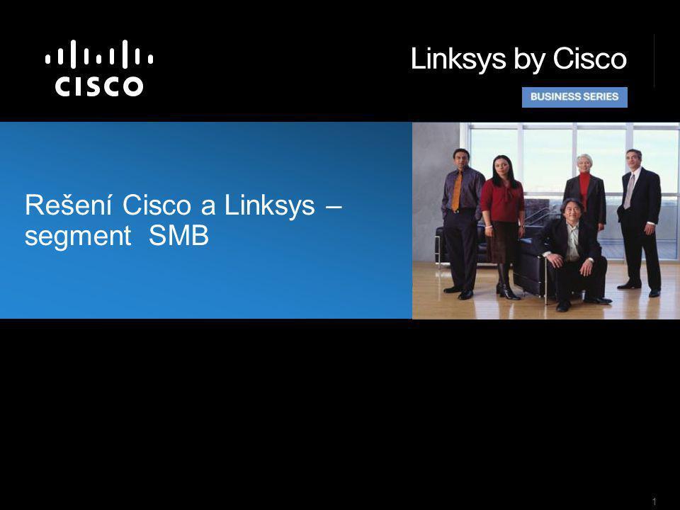 1 Rešení Cisco a Linksys – segment SMB