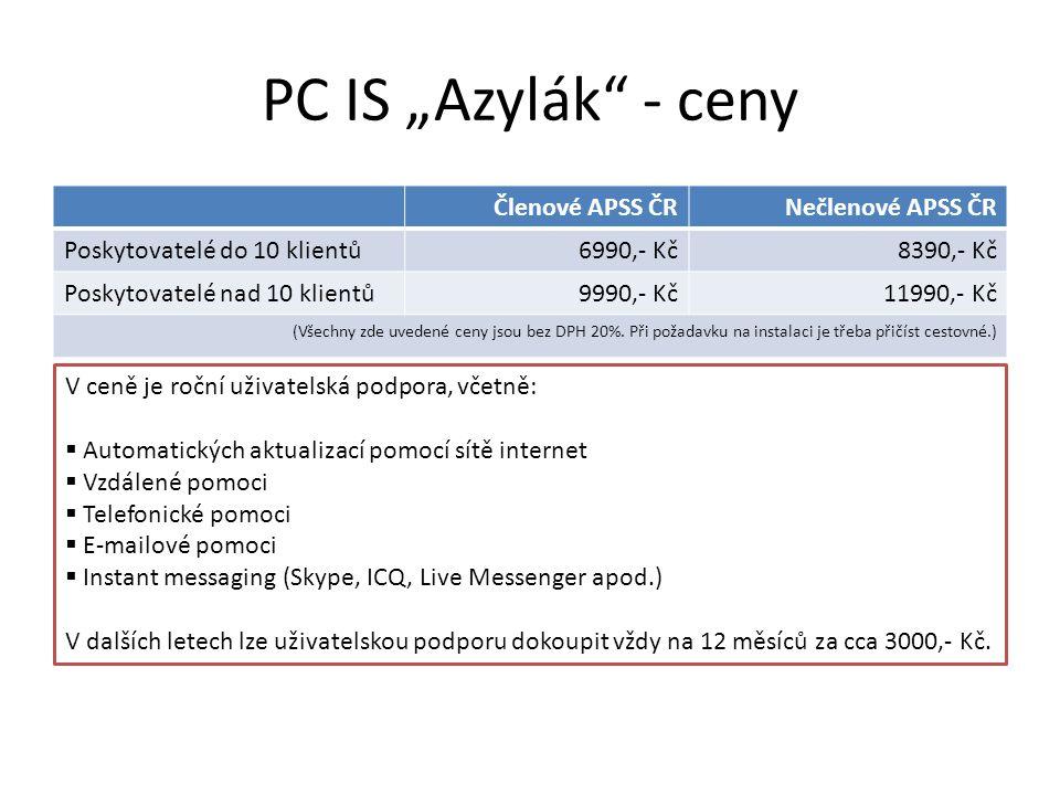 """PC IS """"Azylák - ceny Členové APSS ČRNečlenové APSS ČR Poskytovatelé do 10 klientů6990,- Kč8390,- Kč Poskytovatelé nad 10 klientů9990,- Kč11990,- Kč (Všechny zde uvedené ceny jsou bez DPH 20%."""