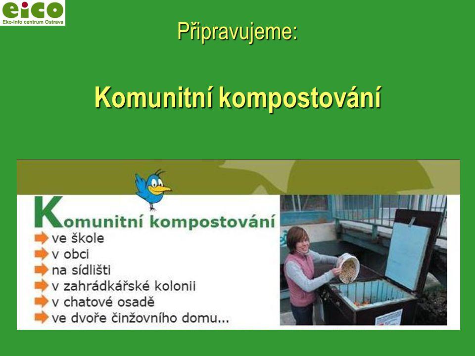Připravujeme: Komunitní kompostování