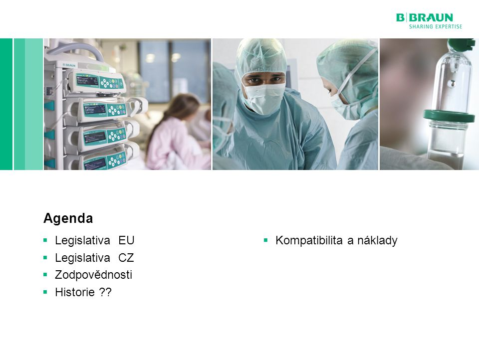 Page2 Agenda  Legislativa EU  Legislativa CZ  Zodpovědnosti  Historie ??  Kompatibilita a náklady