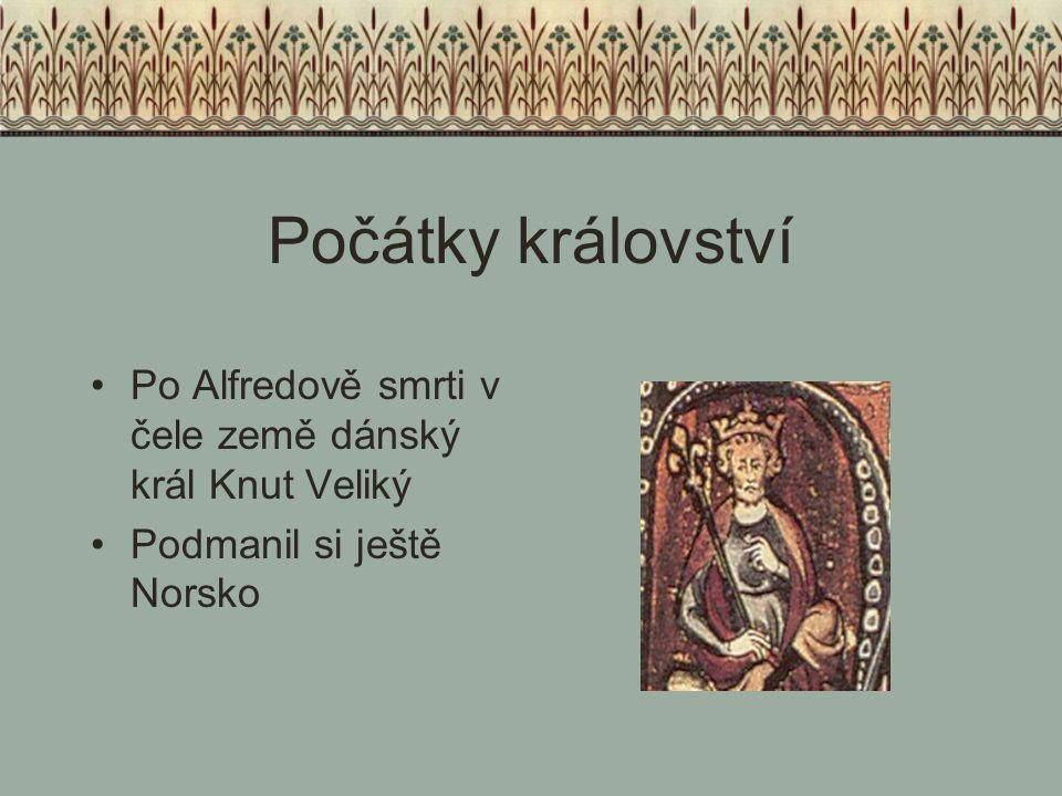 Počátky království Po Knutově smrti na trůn znovu Anglosasové Do čela normandský vévoda Vilém Dobyvatel