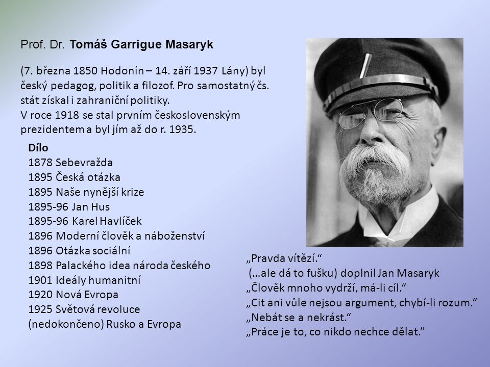 (7.března 1850 Hodonín – 14. září 1937 Lány) byl český pedagog, politik a filozof.