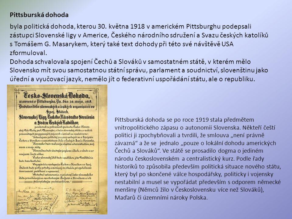Pittsburská dohoda se po roce 1919 stala předmětem vnitropolitického zápasu o autonomii Slovenska.